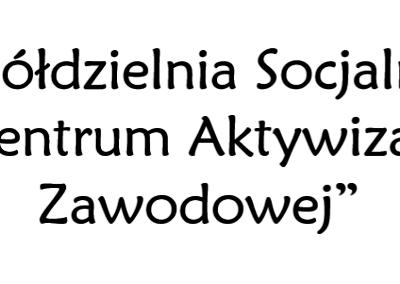 """Spółdzielnia Socjalna """"Centrum Aktywizacji Zawodowej"""""""
