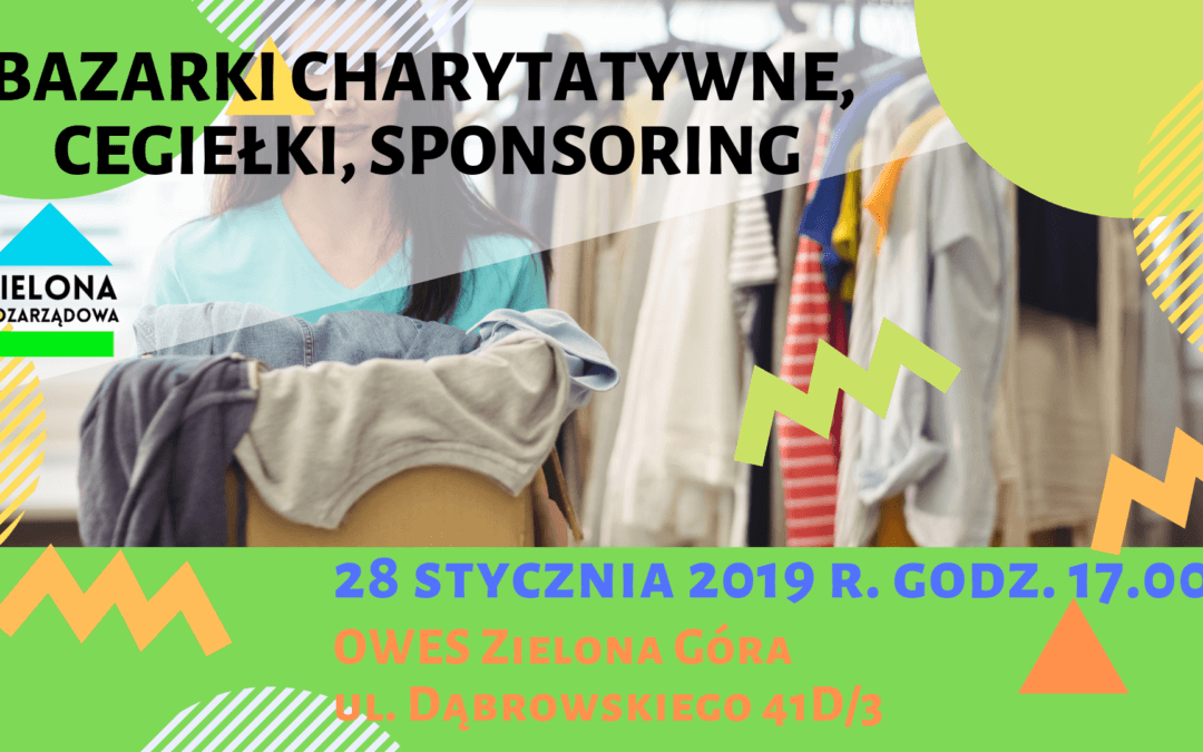 Zielona Pozarządowa: Bazarki charytatywne, cegiełki i sponsoring