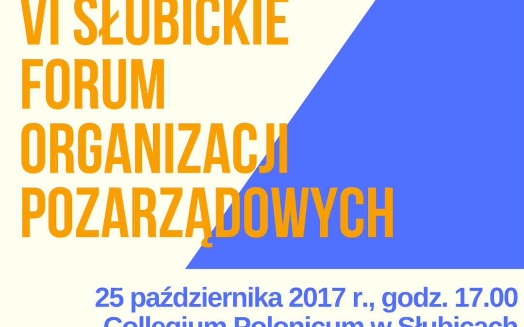 VI Słubickie Forum Organizacji Pozarządowych