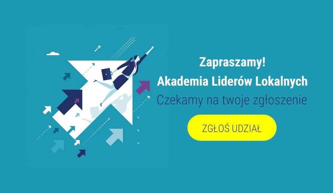 Ruszył nabór do IV edycji Akademii Liderów Lokalnych!