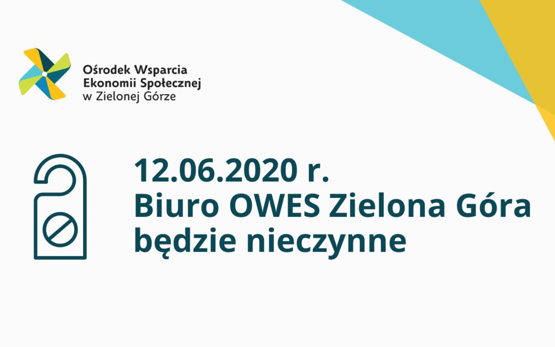 12.06.2020 r. biuro OWES Zielona Góra będzie zamknięte